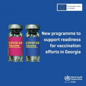 European Union and WHO join forces to support vaccination against COVID-19 in Georgia